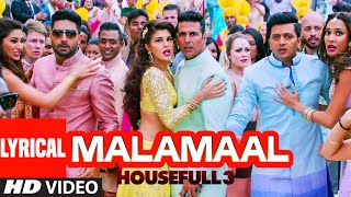 MALAMAAL Full Song with Lyrics | HOUSEFULL 3