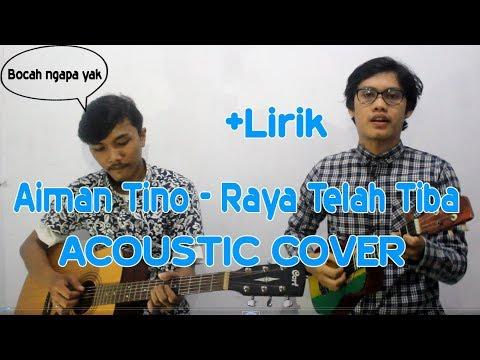 Aiman Tino - Raya Telah Tiba - Lirik (Acoustic Cover)