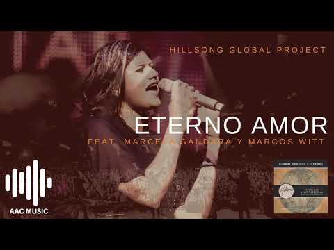 Eterno Amor - Hillsong (feat. Marcela Gandara y Marcos Witt)