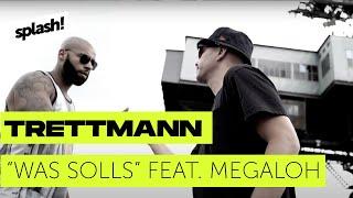 Trettmann - Was Solls feat. Megaloh (prod. Teka) (splash! Mag TV Premiere) (Archiv)