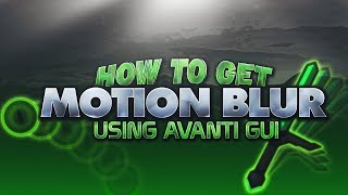 Add Motion Blur w/ AVANTI GUI (Tutorial)