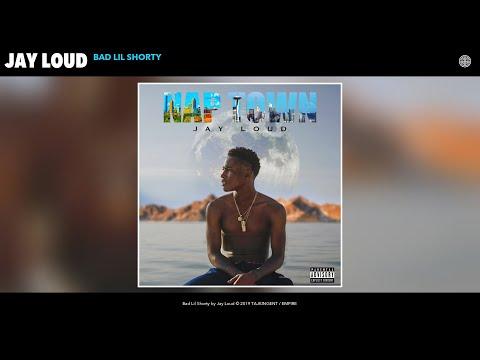 Jay Loud - Bad Lil Shorty (Audio)