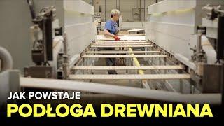 Jak powstają podłogi drewniane? - Fabryki w Polsce