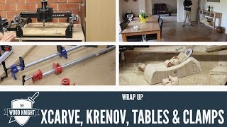 Wrapup: Xcarve, Krenov, Tables & Clamps