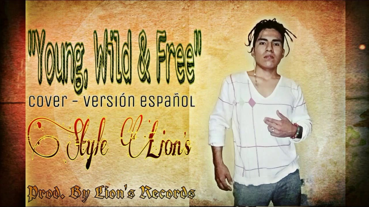 young wild cover version espa ntilde ol style lion middot s tributo young wild cover version espantildeol style lionmiddots tributo wiz khalifa snoop dogg