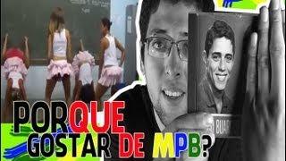 Por que gostar de MPB?