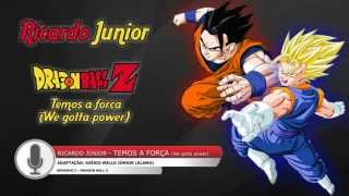 Dragon Ball Z - Abertura em Português BR - We Gotta Power (Full Version)