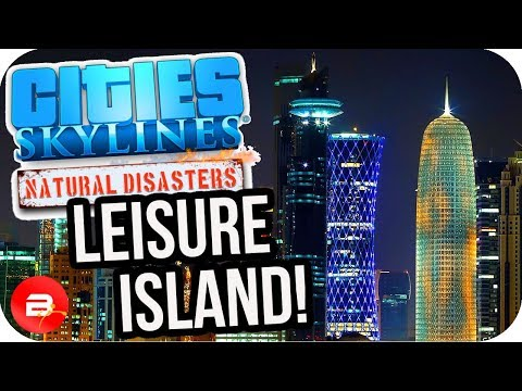 Cities Skylines ▶LEISURE ISLAND TRANSPORT HUB!!◀ #24 Cities: Skylines Green Cities Natural Disasters