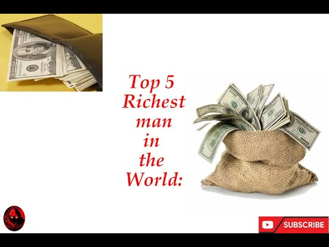 TOP 5 RICHEST MAN IN THE WORLD.