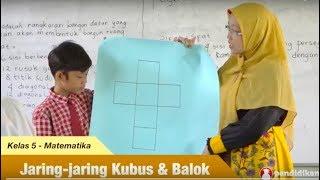 Kelas 05 - Tema 7 Subtema 1 - Matematika (Jaring-jaring Kubus & Balok) | Video Pelajaran Sekolah K13