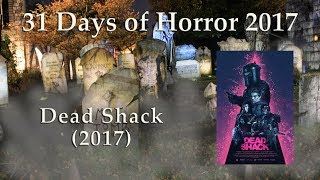 Dead Shack (2017) - 31 Days of Horror 2017 - Movie 17