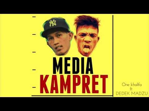 ONE khalifa - MEDIA KAMPRET ft DEDEK MADZU (audio)