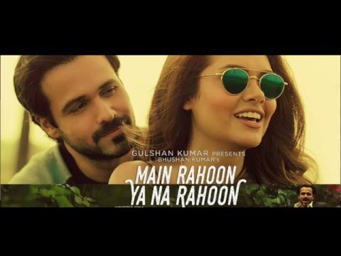 Main Rahoon Ya Na Rahoon with Lyrics