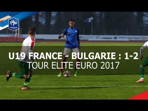U19, Tour Elite Euro 2017 : France-Bulgarie : 1-2, les buts
