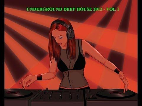 UNDERGROUND DEEP  HOUSE 2013 - VOL 1