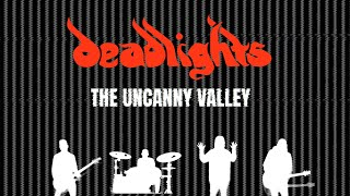 Deadlights - The Uncanny Valley (Music Video)