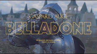 Gaspard Augé - Belladone (Official Video)