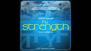 MY STRENGTH by Joseph Group (T.P.Y.F)