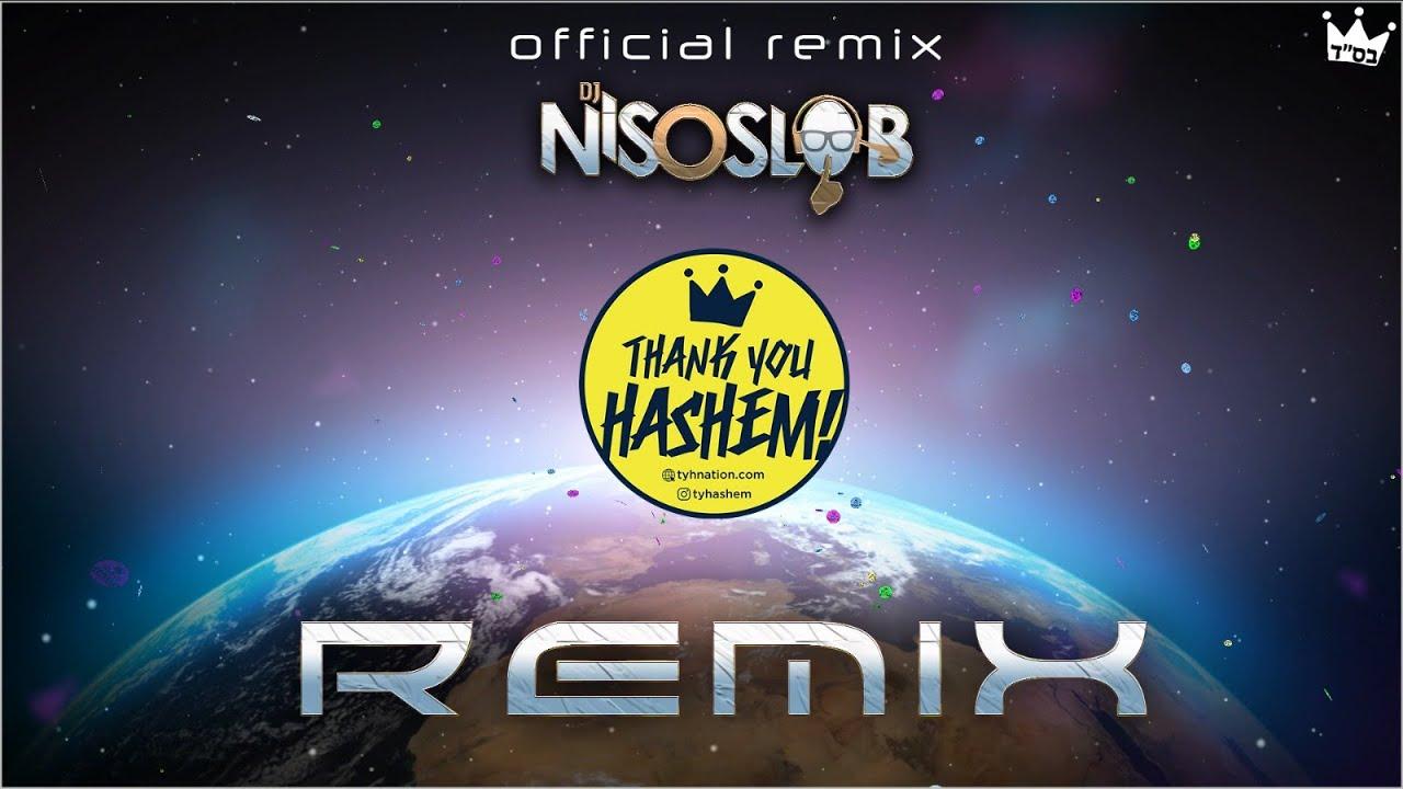 Thank You Hashem (DJ Niso Slob Official Remix) @TYHashem
