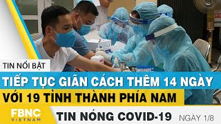 Tin tức Covid-19 nóng nhất chiều 1/8 | Dịch Corona mới nhất ngày hôm nay | FBNC
