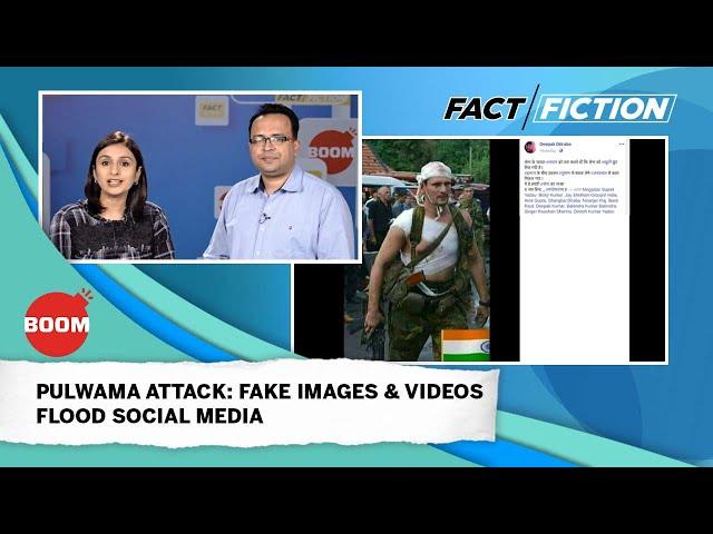 PULWAMA ATTACK: FAKE IMAGES & VIDEOS FLOOD SOCIAL MEDIA