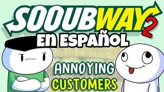 Clientes Molestos Sooubway 2 ll TheOdd1sOut En Español