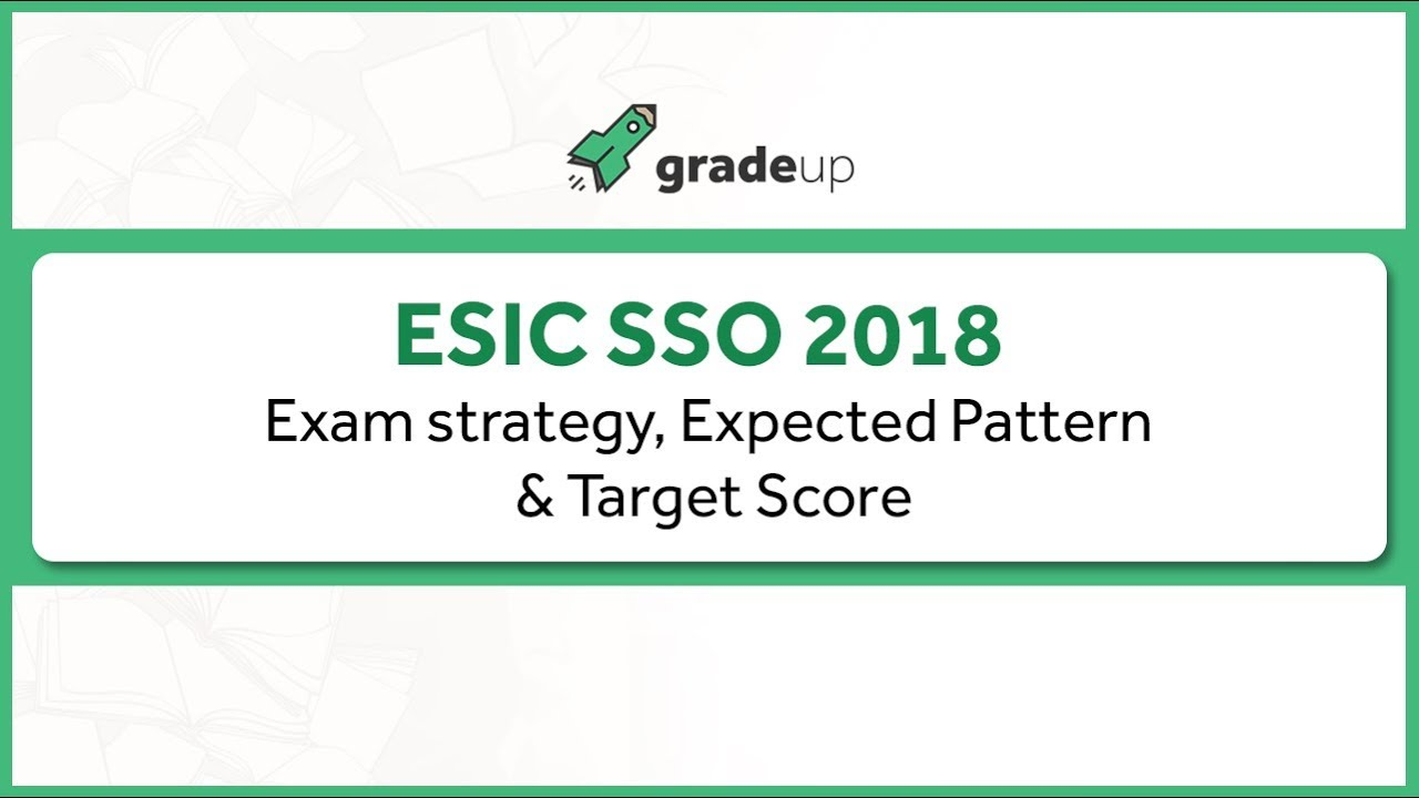 ESIC SSO Prelims 2018 | Exam Strategy | Expected Pattern