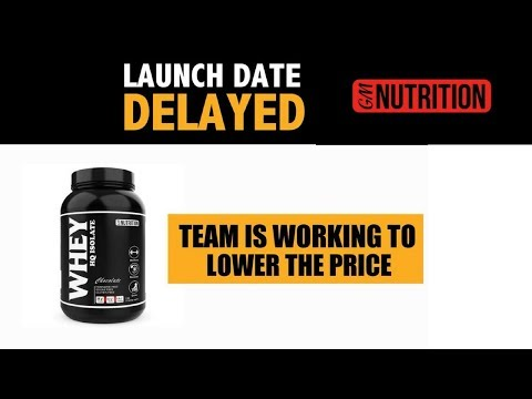 GM Whey Isolate delayed. Check the New Changes