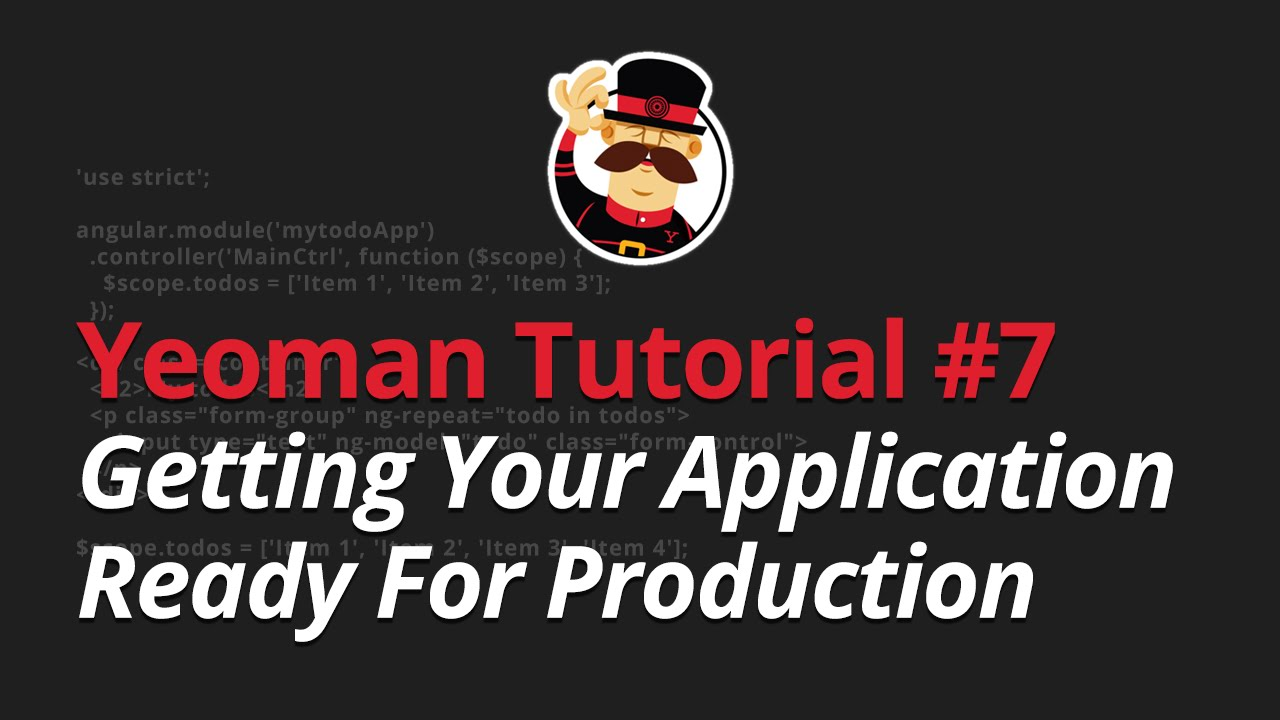 Yeoman Tutorial - #7 - Getting Your Application Ready For Production