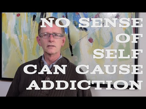 No Sense of Self can Cause Addiction
