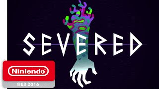 Severed Game Trailer - Nintendo E3 2016