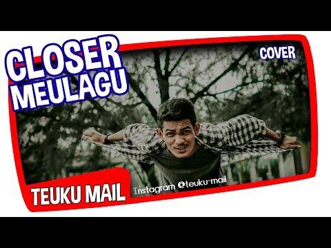 Closer - The Chainsmokers Versi Aceh FULL VERSION [teuku mail] ngakak !!!