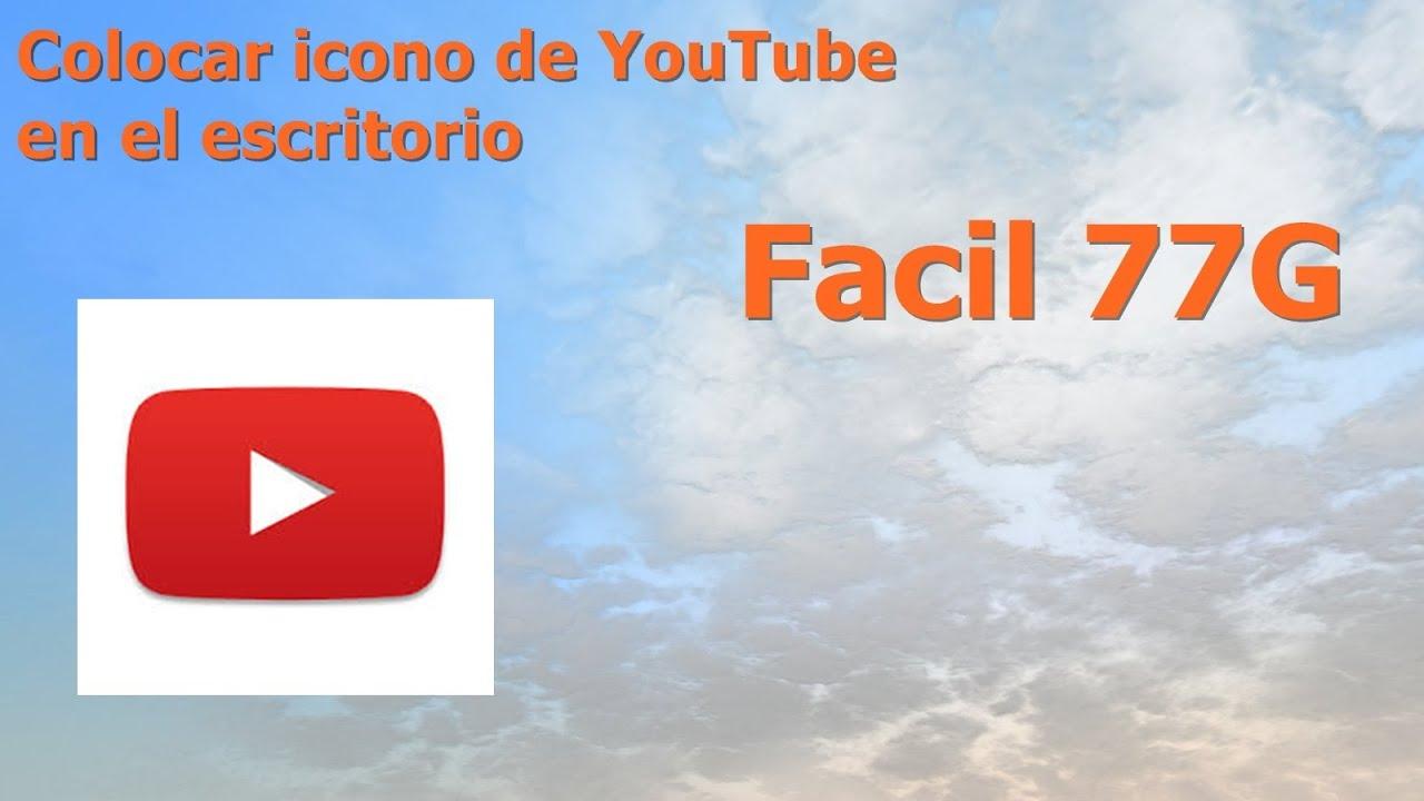 tutorial colocar icono youtube en el escritorio facil