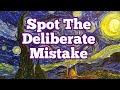 Spot The Deliberate Mistake