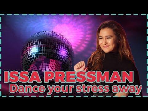 Dance away your stress with Issa Pressman!