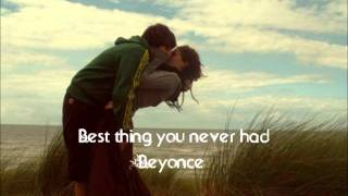Best Thing you Never had - Beyonce Ft. Avery Storm (Lyrics)