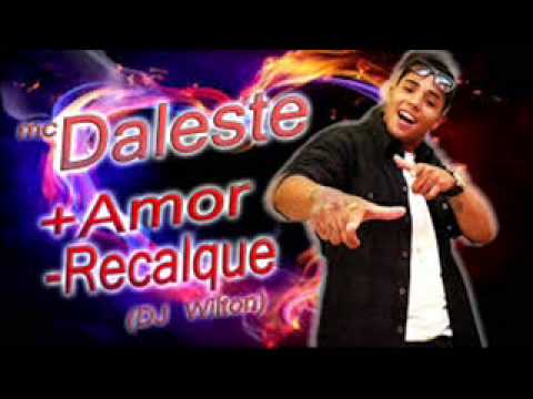 Mc Daleste-Mais Amor Menos Recalque (Dj Wilton) 2013 Travel Video