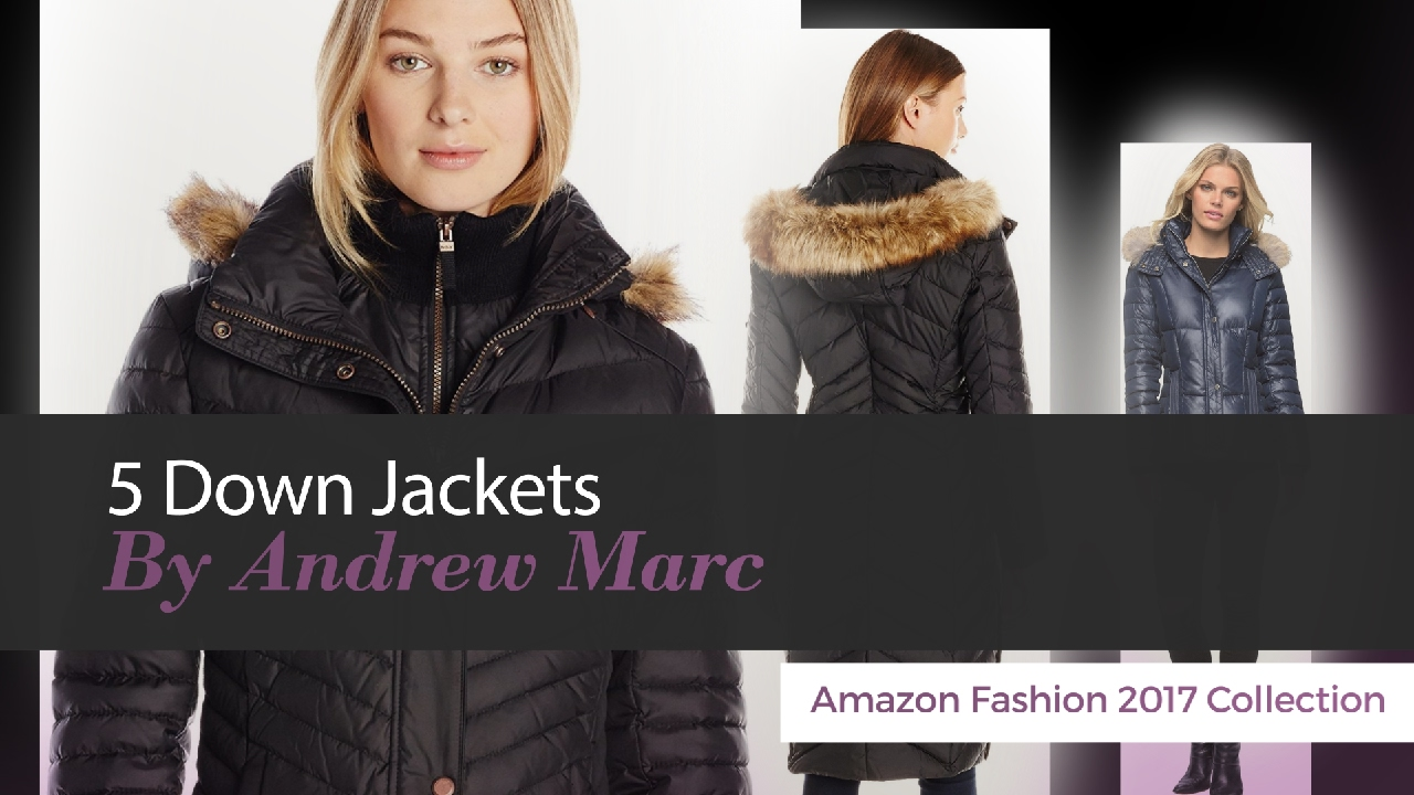 ea2e8943beb04 5 Down Jackets By Andrew Marc Amazon Fashion 2017 Collection - YouTube