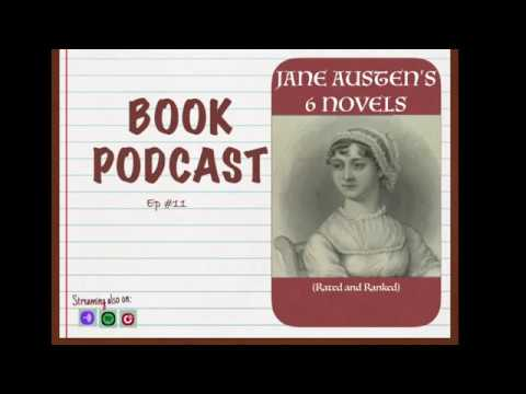 Book Podcast Ep11|| Booktube ||- Jane Austen's 6 Novels (Rated and Ranked)