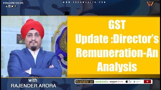 GST Update Directors Remuneration An Analysis with CA Rajender Arora | Directors Remuneration in GST