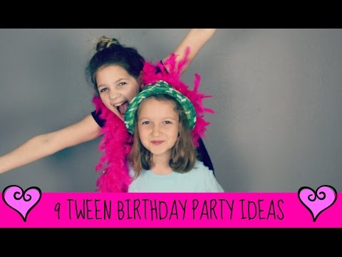 9 Tween Birthday Party Ideas | 2 Parties in One Day