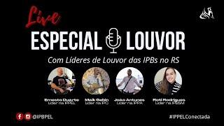 Live: Especial Louvor - Com Líderes de Louvor da IPB no RS