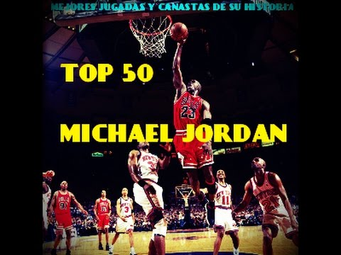MICHAEL JORDAN NBA TOP 50  MEJORES JUGADAS Y CANASTAS HD 2016