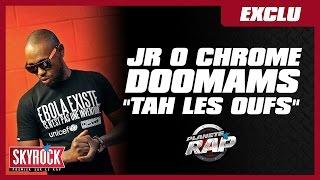 """Jr O Chrome & Doomams – En exclu """"Tah les oufs"""" (extrait de Vendetta) dans Planète Rap"""