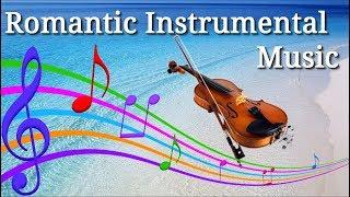 Красивая Романтическая  Инструментальная Музыка Beautiful Romantic Instrumental Music