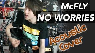 McFly - No Worries (Acoustic Cover) - Ryan Craddock