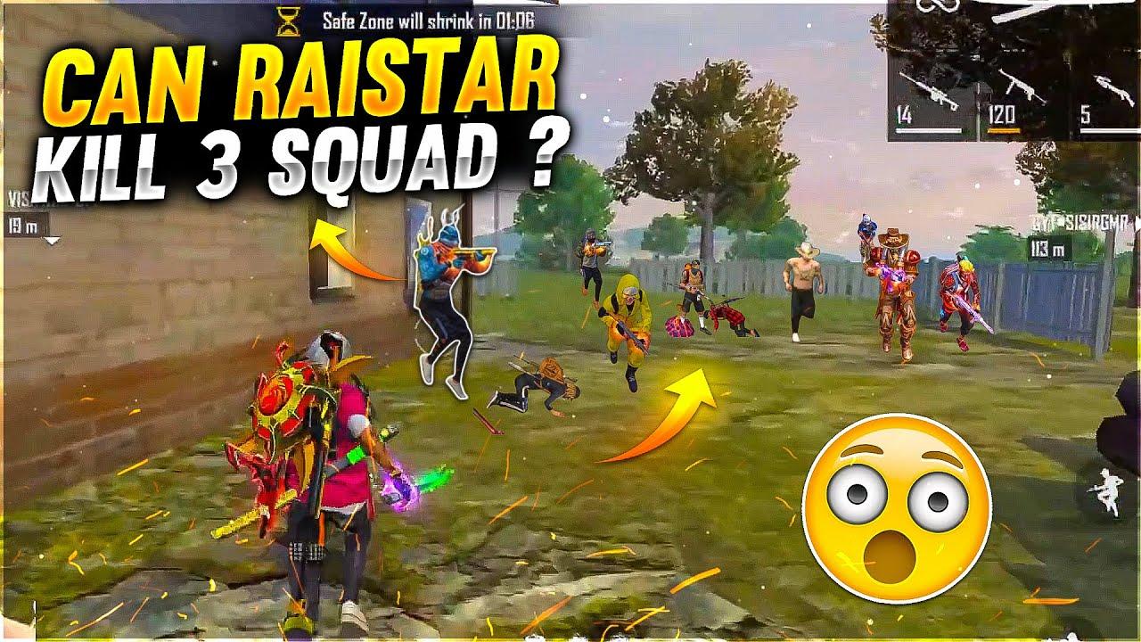 Can Raistar Kill 3 Squad?