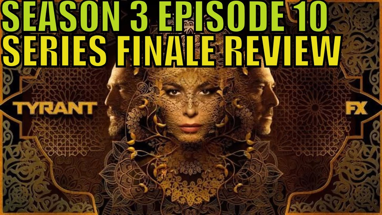"""Download Tyrant Season 3 Episode 10 """"Two Graves"""" Review SERIES FINALE"""
