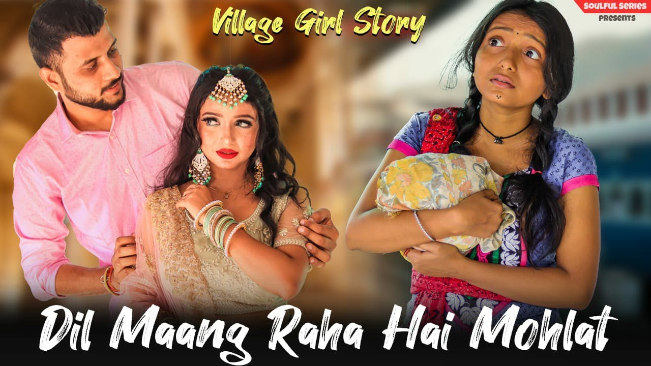 Dil Mang Raha Hai Mohlat | Village Girl Story | Tere Sath Dhadakne Ki | Heart Touching | Love Story