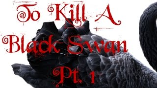 To Kill A Black Swan 1 | NGAL | Stories